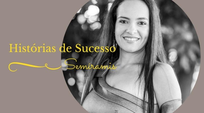 História de sucesso Semíramis
